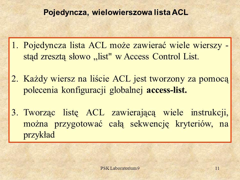 PSK Laboratorium 911 Pojedyncza, wielowierszowa lista ACL 1.Pojedyncza lista ACL może zawierać wiele wierszy - stąd zresztą słowo list