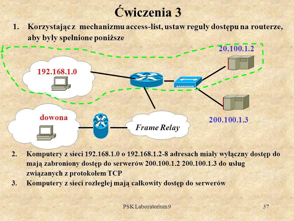 PSK Laboratorium 937 1.Korzystając z mechanizmu access-list, ustaw reguły dostępu na routerze, aby były spełnione poniższe Ćwiczenia 3 dowona 200.100.