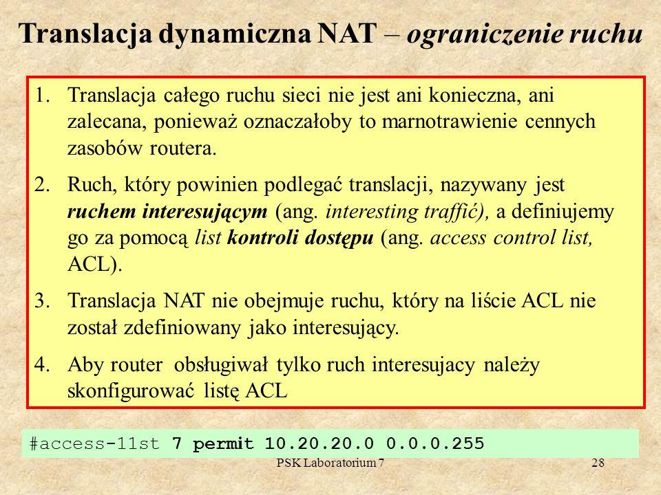 PSK Laboratorium 728 1.Translacja całego ruchu sieci nie jest ani konieczna, ani zalecana, ponieważ oznaczałoby to marnotrawienie cennych zasobów rout