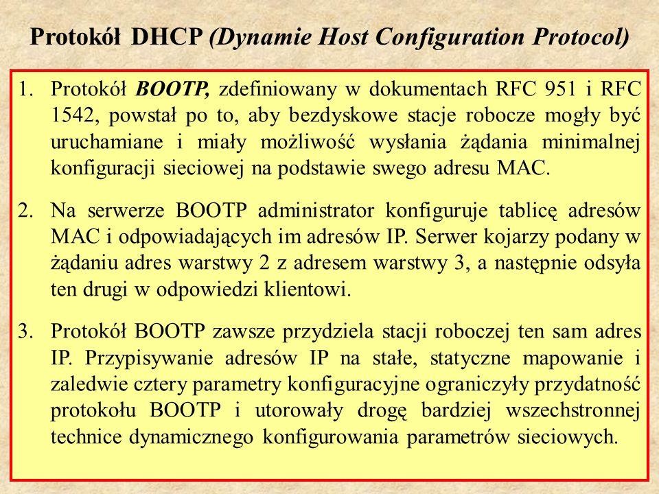 PSK Laboratorium 748 1.Protokół BOOTP, zdefiniowany w dokumentach RFC 951 i RFC 1542, powstał po to, aby bezdyskowe stacje robocze mogły być uruchamia