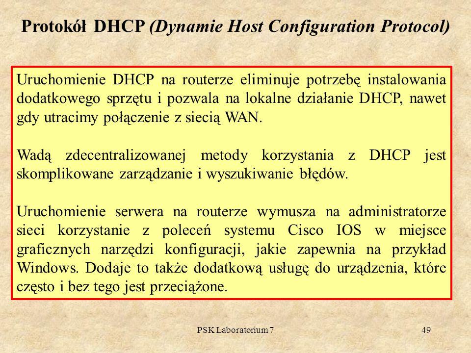 PSK Laboratorium 749 Uruchomienie DHCP na routerze eliminuje potrzebę instalowania dodatkowego sprzętu i pozwala na lokalne działanie DHCP, nawet gdy