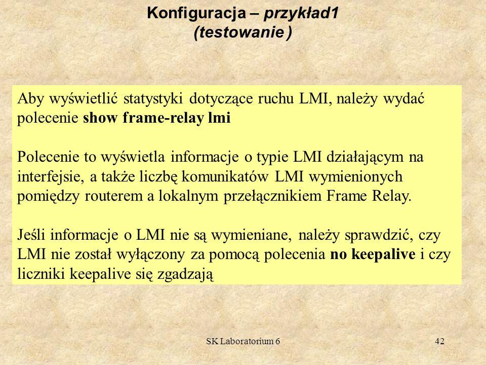 SK Laboratorium 642 Aby wyświetlić statystyki dotyczące ruchu LMI, należy wydać polecenie show frame-relay lmi Polecenie to wyświetla informacje o typ