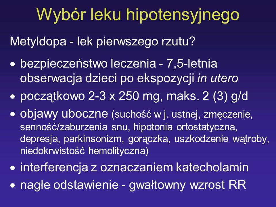 Wybór leku hipotensyjnego Metyldopa - lek pierwszego rzutu? bezpieczeństwo leczenia - 7,5-letnia obserwacja dzieci po ekspozycji in utero początkowo 2