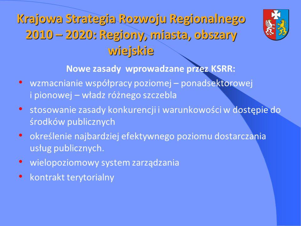 Krajowa Strategia Rozwoju Regionalnego 2010 – 2020: Regiony, miasta, obszary wiejskie Nowe zasady wprowadzane przez KSRR: wzmacnianie współpracy pozio