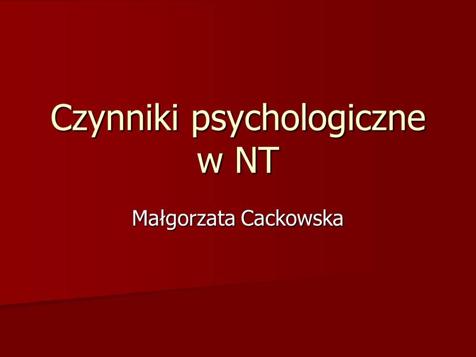 Czynniki psychologiczne w NT Małgorzata Cackowska