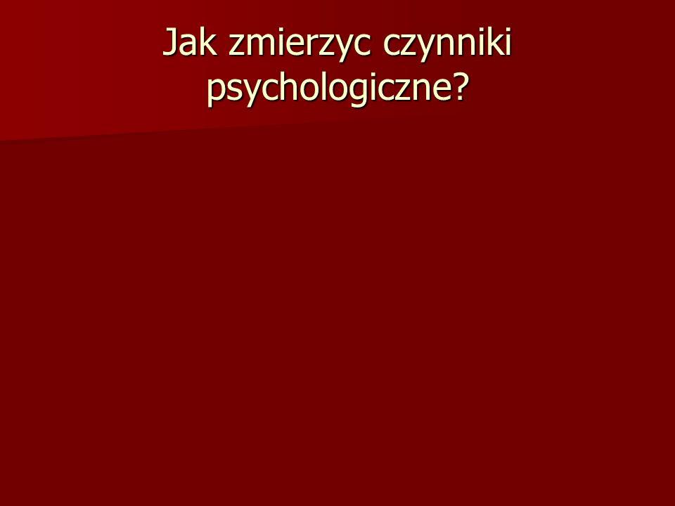 Jak zmierzyc czynniki psychologiczne?