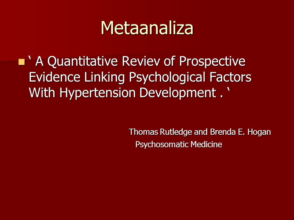 Metaanaliza A Quantitative Reviev of Prospective Evidence Linking Psychological Factors With Hypertension Development. A Quantitative Reviev of Prospe