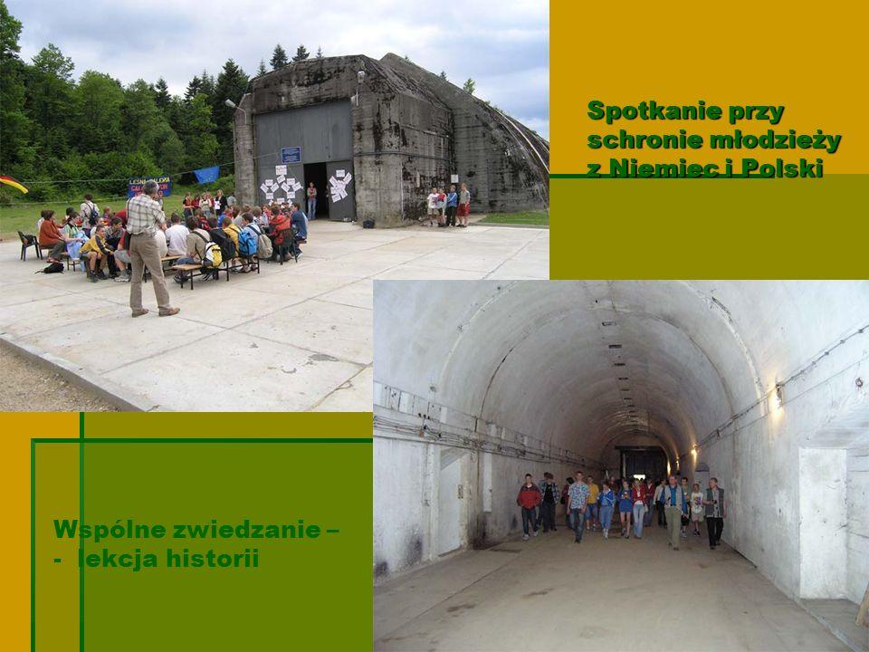 Spotkanie przy schronie młodzieży z Niemiec i Polski Wspólne zwiedzanie – - lekcja historii