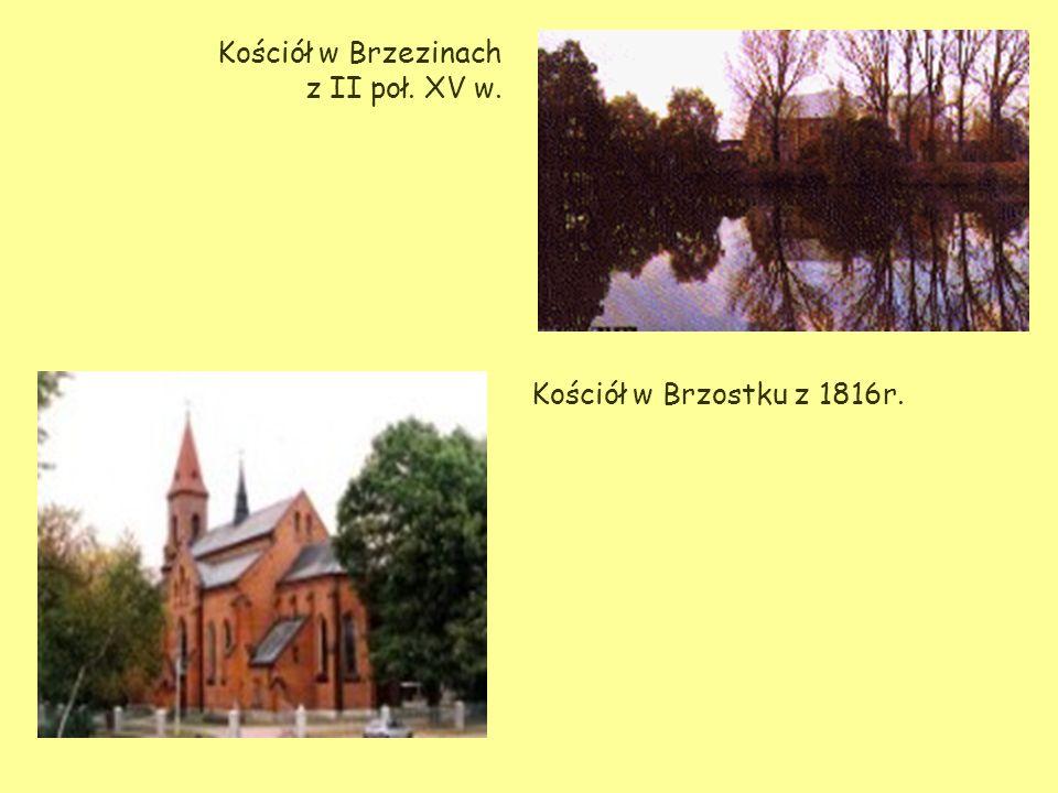 Kościół w Brzezinach z II poł. XV w. Kościół w Brzostku z 1816r.