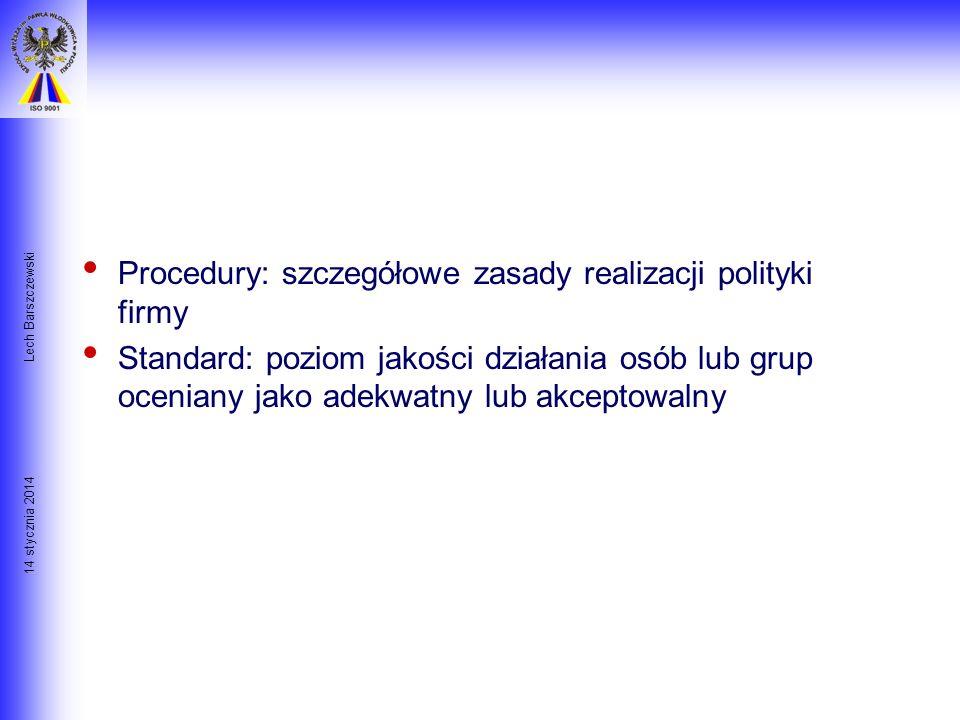 14 stycznia 2014 Lech Barszczewski Budżet: planowane wydatki niezbędne do wykonania lub przekroczenia planu, Prognoza: projekcja tego, co się stanie w