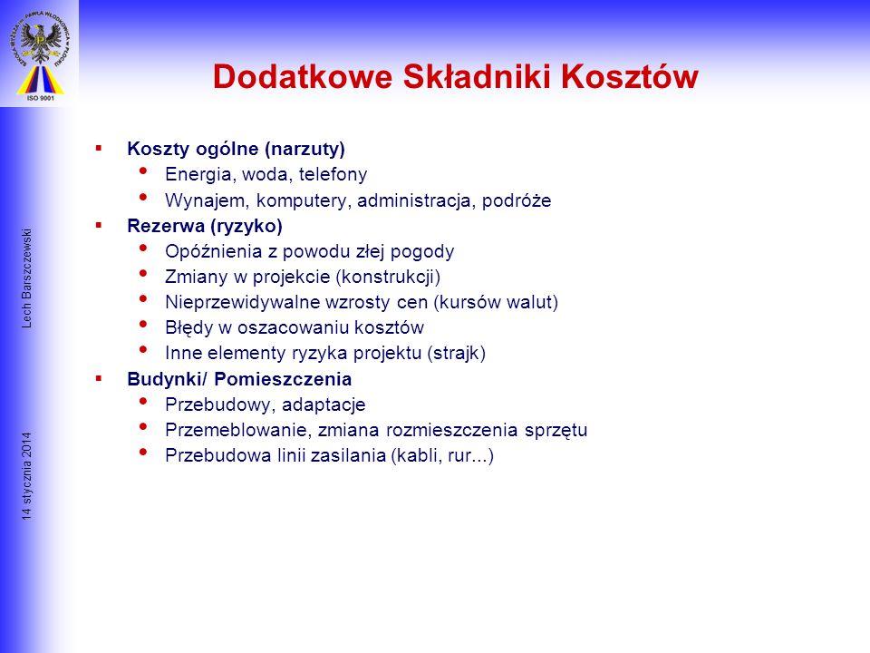14 stycznia 2014 Lech Barszczewski Główne Kategorie Kosztów Robocizna płace plus świadczenia Szkolenia Dodatki zminowe, narzuty Materiały Cena zakupu