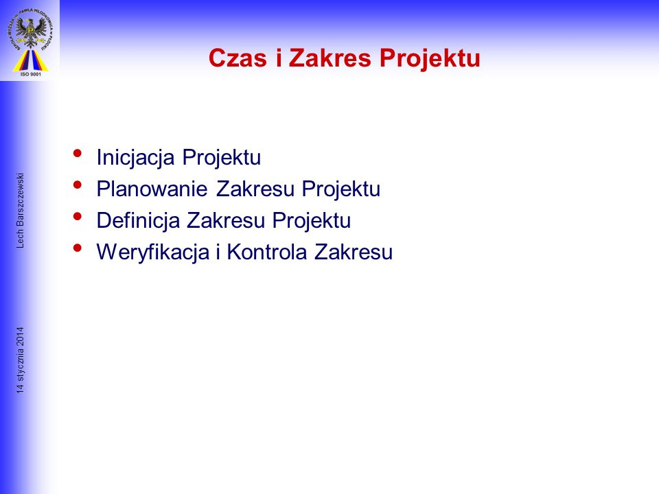 14 stycznia 2014 Lech Barszczewski Kontrola Kosztów Podstawowym wejściem do procesu Kontroli Kosztów jest: Czasowy Profil Kosztów (cost baseline) Rapo