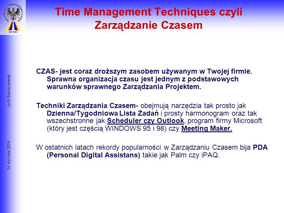 14 stycznia 2014 Lech Barszczewski Rodzaje formalnych technik planowania przedsięwzięcia; W zależności od stopnia sformalizowania i poziomu niepewnośc