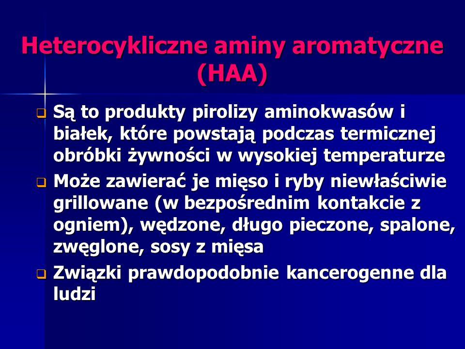 Heterocykliczne aminy aromatyczne (HAA) Są to produkty pirolizy aminokwasów i białek, które powstają podczas termicznej obróbki żywności w wysokiej te