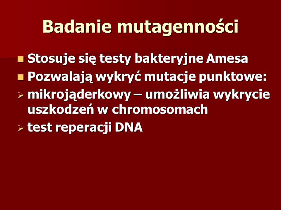 Badanie mutagenności Stosuje się testy bakteryjne Amesa Stosuje się testy bakteryjne Amesa Pozwalają wykryć mutacje punktowe: Pozwalają wykryć mutacje
