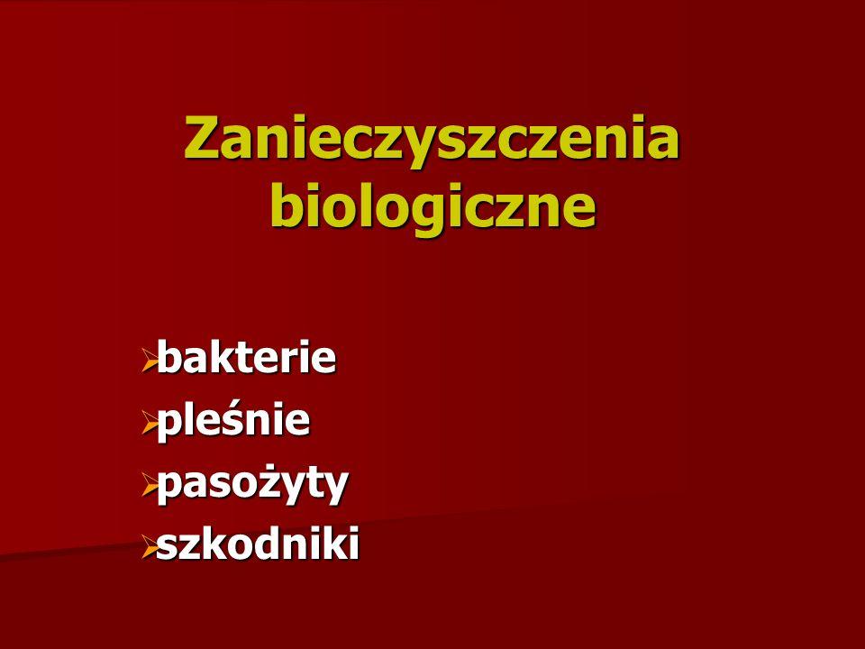 Zanieczyszczenia biologiczne bakterie bakterie pleśnie pleśnie pasożyty pasożyty szkodniki szkodniki