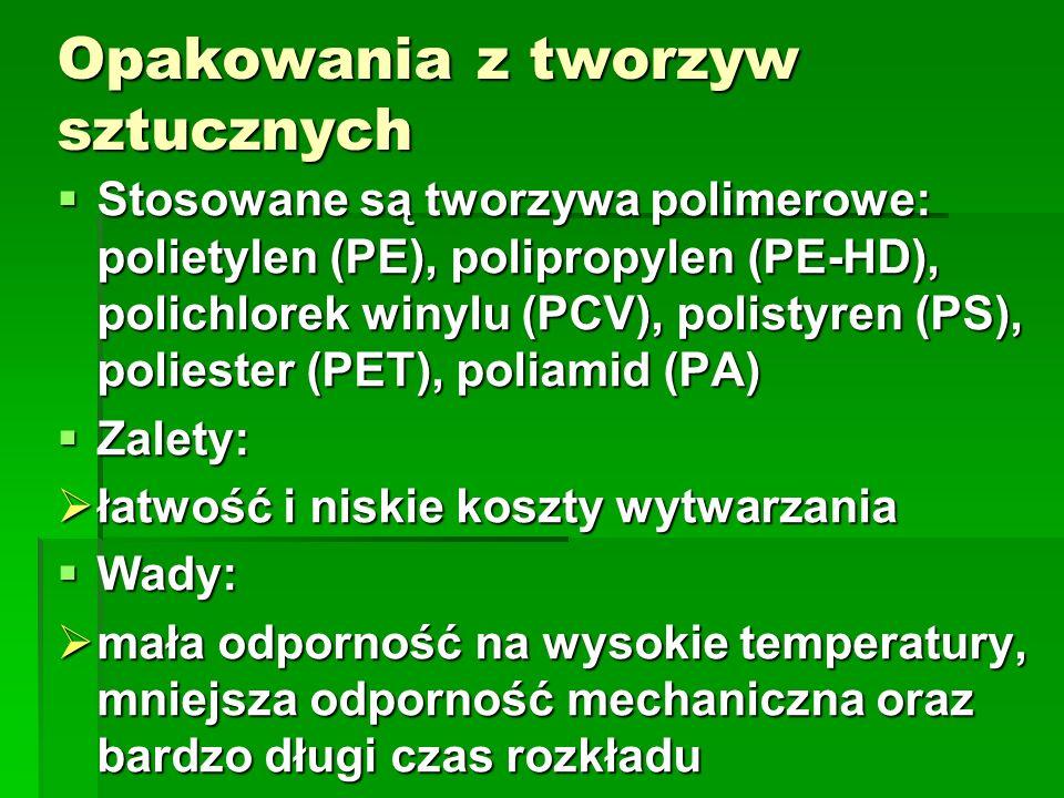 Opakowania z tworzyw sztucznych Stosowane są tworzywa polimerowe: polietylen (PE), polipropylen (PE-HD), polichlorek winylu (PCV), polistyren (PS), po