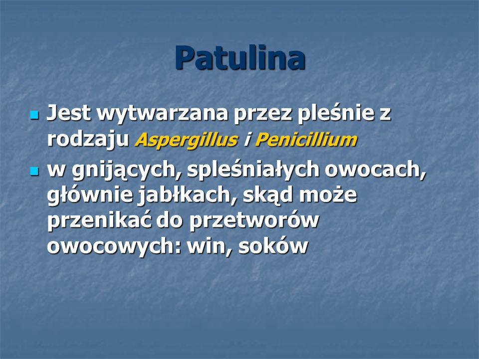 Patulina Jest wytwarzana przez pleśnie z rodzaju Aspergillus i Penicillium Jest wytwarzana przez pleśnie z rodzaju Aspergillus i Penicillium w gnijący