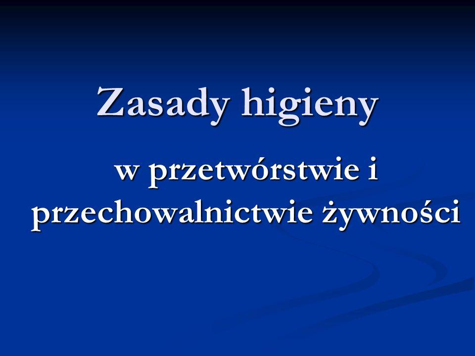 Opracowano na podstawie Kołożyn-Krajewska D.(red.): Higiena produkcji żywności.