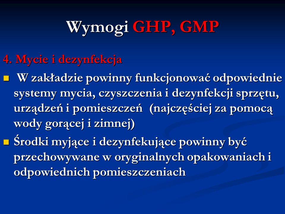 Wymogi GHP, GMP 4. Mycie i dezynfekcja W zakładzie powinny funkcjonować odpowiednie systemy mycia, czyszczenia i dezynfekcji sprzętu, urządzeń i pomie