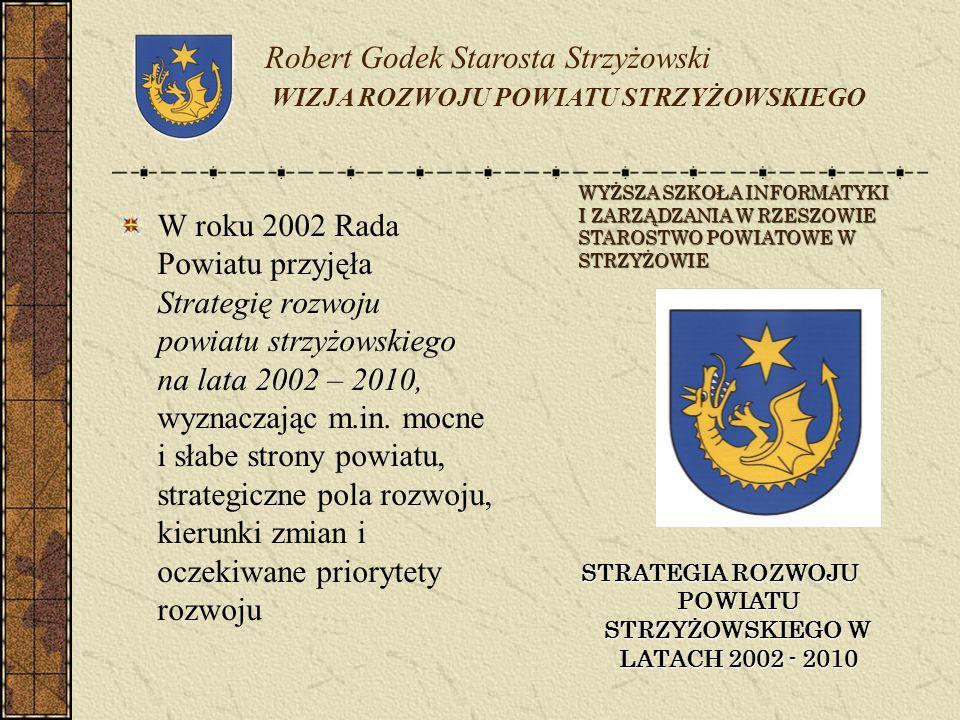 W roku 2002 Rada Powiatu przyjęła Strategię rozwoju powiatu strzyżowskiego na lata 2002 – 2010, wyznaczając m.in. mocne i słabe strony powiatu, strate