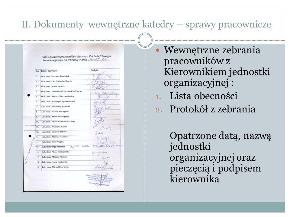 II. Dokumenty wewnętrzne katedry – sprawy pracownicze Wewnętrzne zebrania pracowników z Kierownikiem jednostki organizacyjnej : 1. Lista obecności 2.