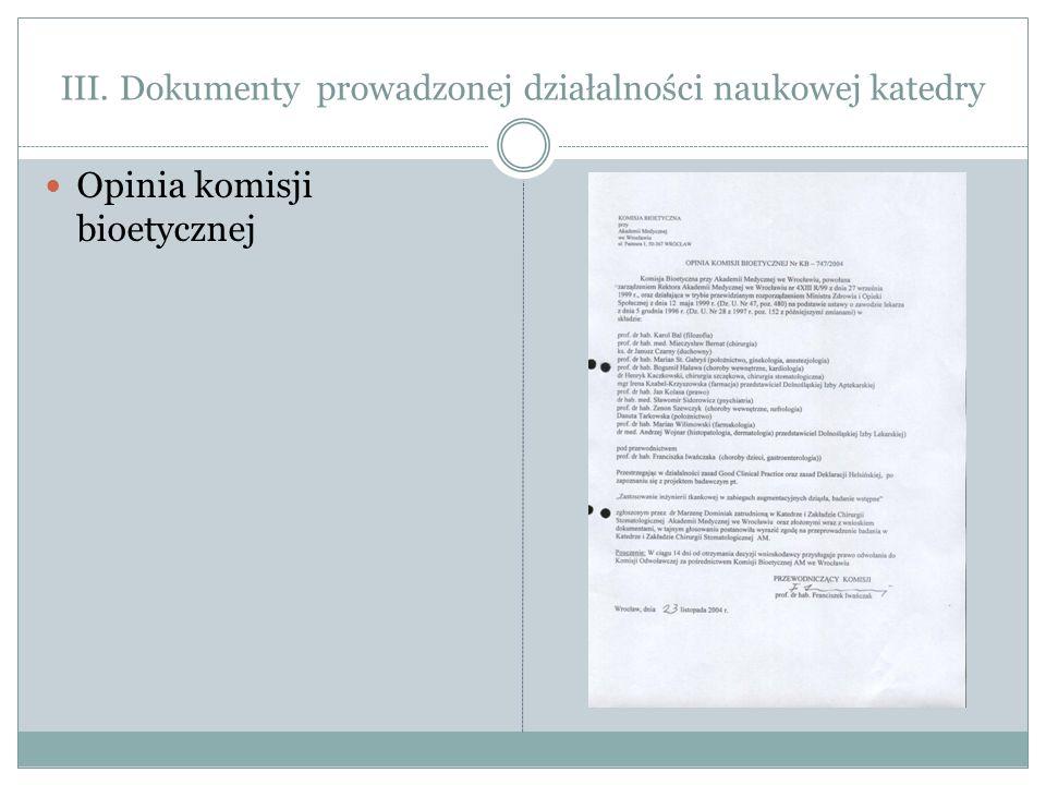 III. Dokumenty prowadzonej działalności naukowej katedry Opinia komisji bioetycznej