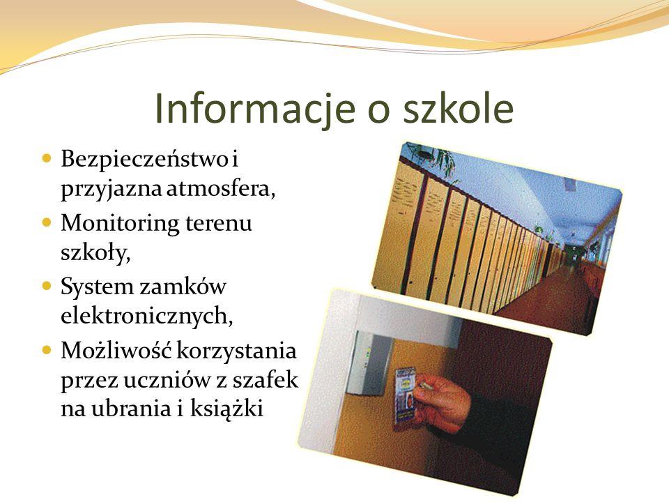 Informacje o szkole Bezpieczeństwo i przyjazna atmosfera, Monitoring terenu szkoły, System zamków elektronicznych, Możliwość korzystania przez uczniów z szafek na ubrania i książki