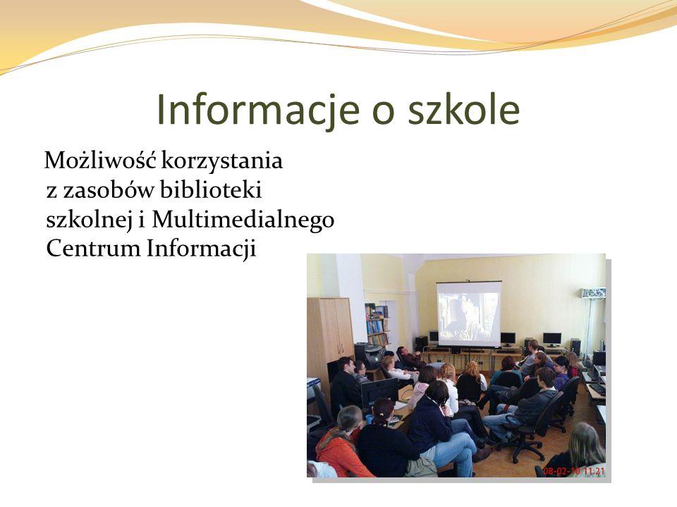 Informacje o szkole Możliwość korzystania z zasobów biblioteki szkolnej i Multimedialnego Centrum Informacji