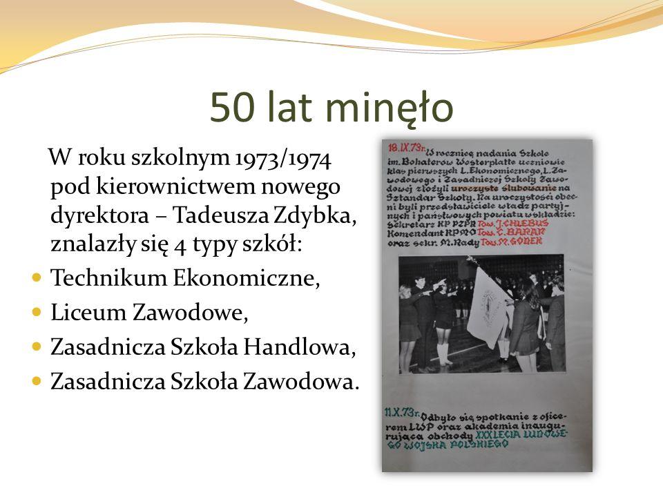 W roku szkolnym 1973/1974 pod kierownictwem nowego dyrektora – Tadeusza Zdybka, znalazły się 4 typy szkół: Technikum Ekonomiczne, Liceum Zawodowe, Zas