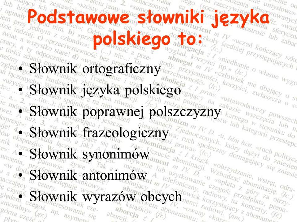 wyrazy: synonimy = wyrazy bliskoznaczne (różne wyrazy o podobnym znaczeniu) antonimy = wyrazy przeciwstawne