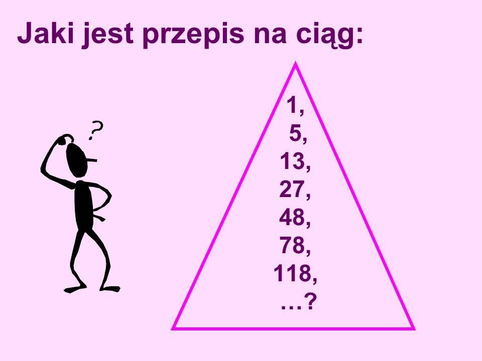 1, 5, 13, 27, 48, 78, 118, …? Jaki jest przepis na ciąg: