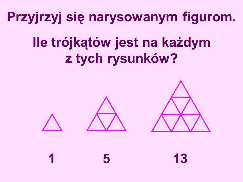 Przyjrzyj się narysowanym figurom. 1513 Ile trójkątów jest na każdym z tych rysunków?