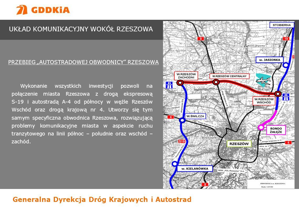 Generalna Dyrekcja Dróg Krajowych i Autostrad PRZEBIEG AUTOSTRADOWEJ OBWODNICY RZESZOWA Wykonanie wszystkich inwestycji pozwoli na połączenie miasta R