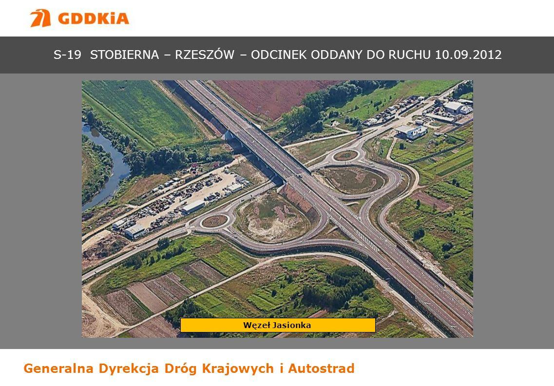 Generalna Dyrekcja Dróg Krajowych i Autostrad Węzeł Jasionka S-19 STOBIERNA – RZESZÓW – ODCINEK ODDANY DO RUCHU 10.09.2012