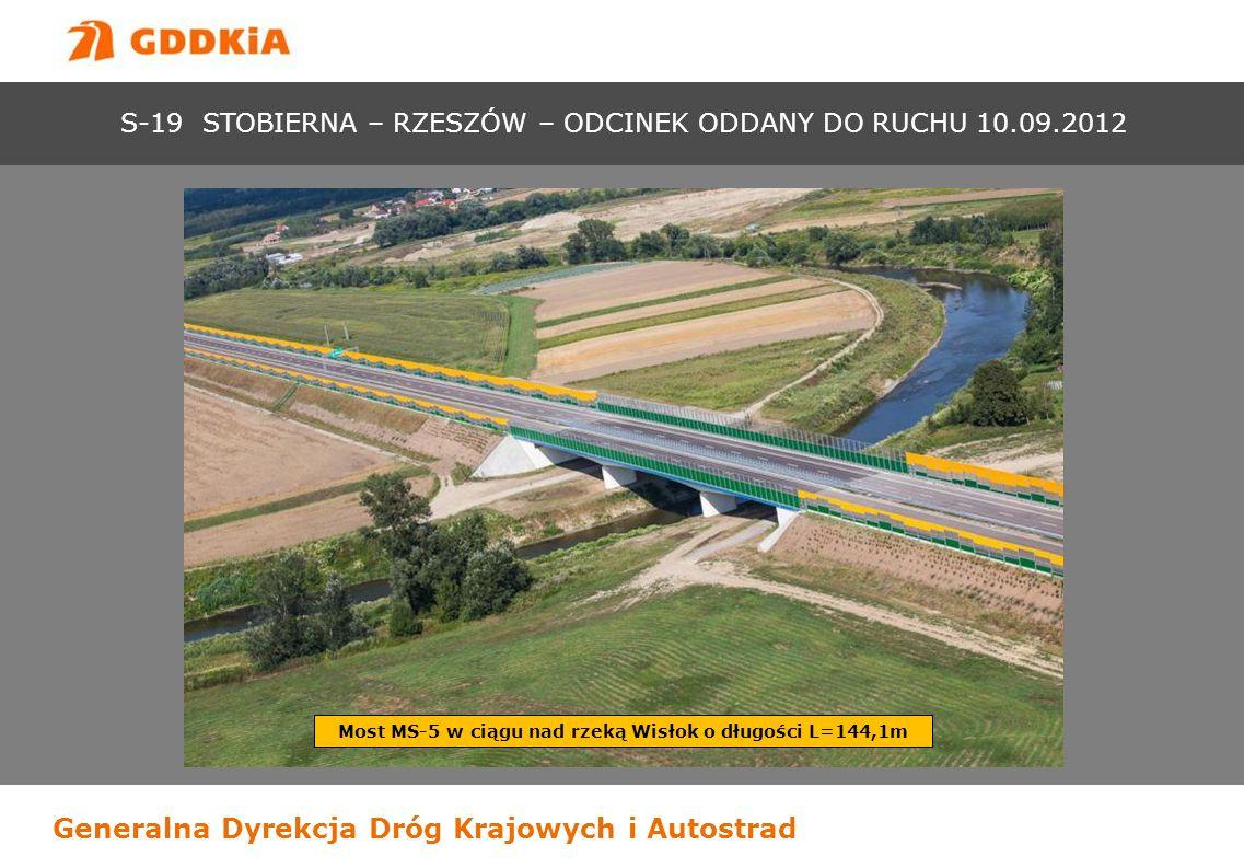 Generalna Dyrekcja Dróg Krajowych i Autostrad Most MS-5 w ciągu nad rzeką Wisłok o długości L=144,1m S-19 STOBIERNA – RZESZÓW – ODCINEK ODDANY DO RUCH