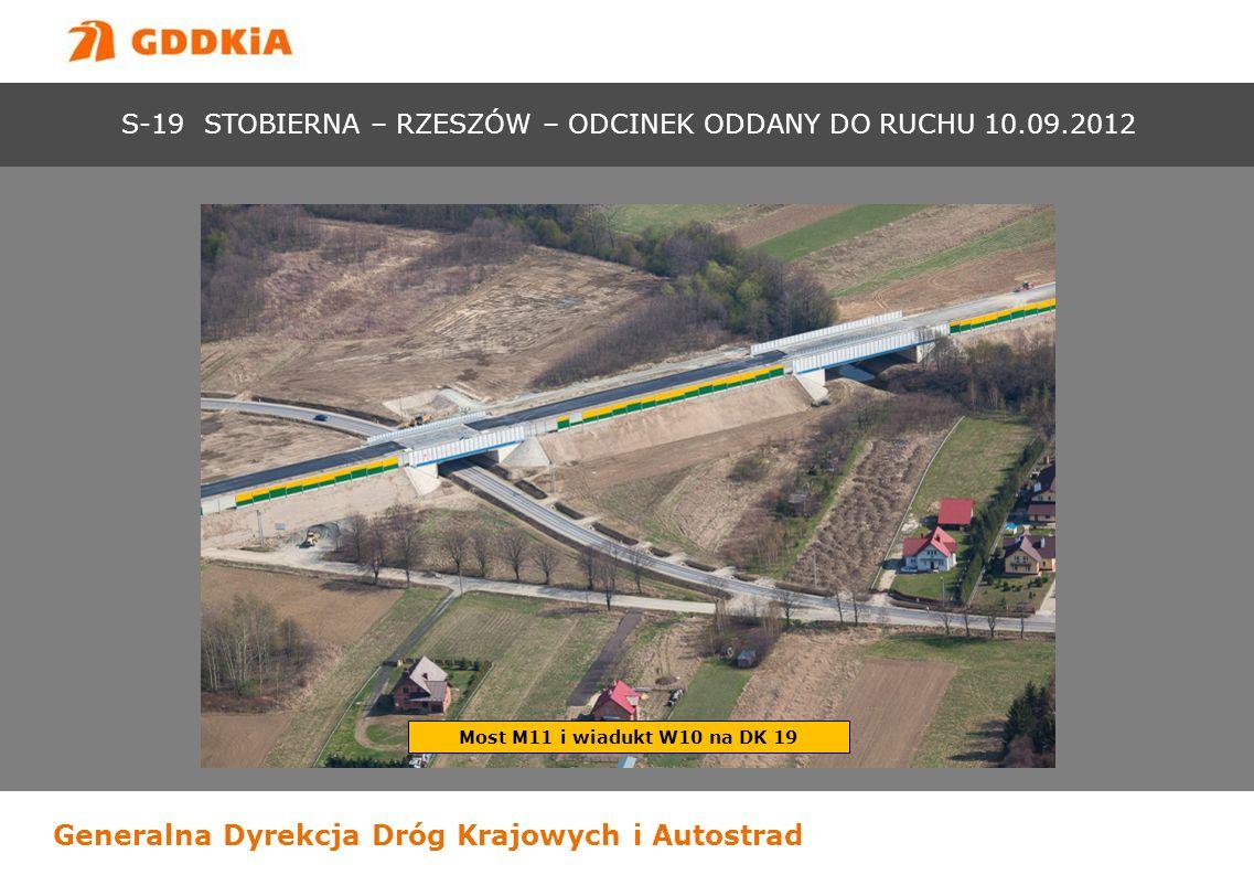 Generalna Dyrekcja Dróg Krajowych i Autostrad Most M11 i wiadukt W10 na DK 19 S-19 STOBIERNA – RZESZÓW – ODCINEK ODDANY DO RUCHU 10.09.2012