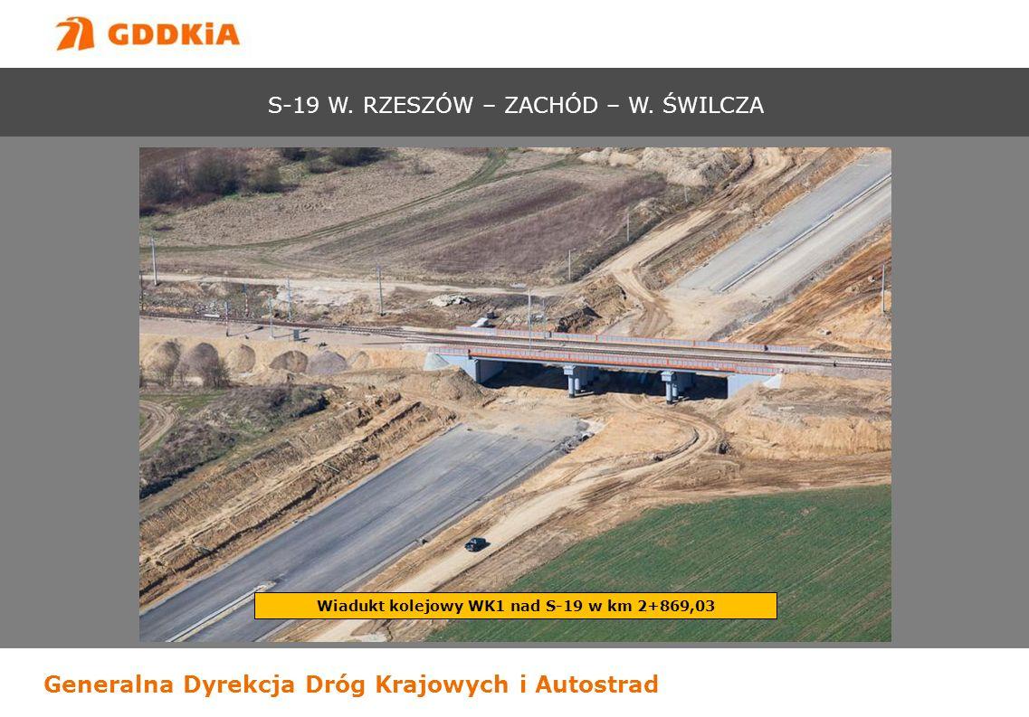 Generalna Dyrekcja Dróg Krajowych i Autostrad Wiadukt kolejowy WK1 nad S-19 w km 2+869,03 S-19 W. RZESZÓW – ZACHÓD – W. ŚWILCZA