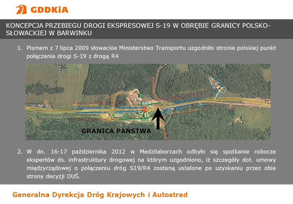 Generalna Dyrekcja Dróg Krajowych i Autostrad 1.Pismem z 7 lipca 2009 słowackie Ministerstwo Transportu uzgodniło stronie polskiej punkt połączenia dr