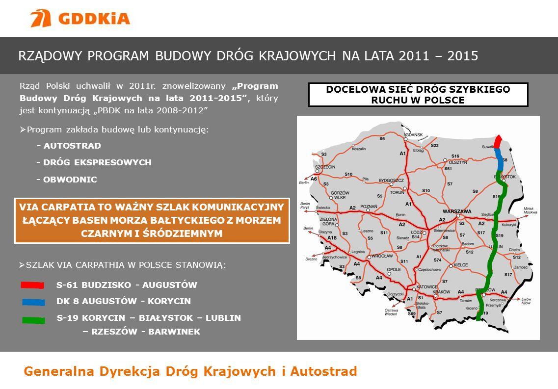 Generalna Dyrekcja Dróg Krajowych i Autostrad RZĄDOWY PROGRAM BUDOWY DRÓG KRAJOWYCH NA LATA 2011 – 2015 Rząd Polski uchwalił w 2011r. znowelizowany Pr