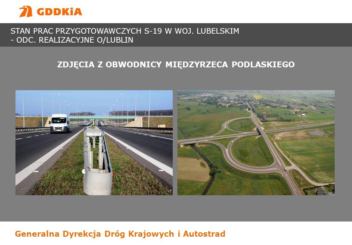 Generalna Dyrekcja Dróg Krajowych i Autostrad ZDJĘCIA Z OBWODNICY MIĘDZYRZECA PODLASKIEGO STAN PRAC PRZYGOTOWAWCZYCH S-19 W WOJ. LUBELSKIM - ODC. REAL