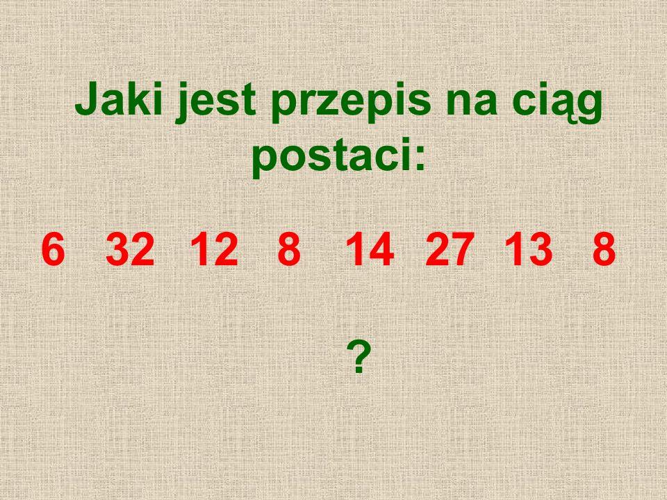 Jaki jest przepis na ciąg postaci: 6321288142713 ?