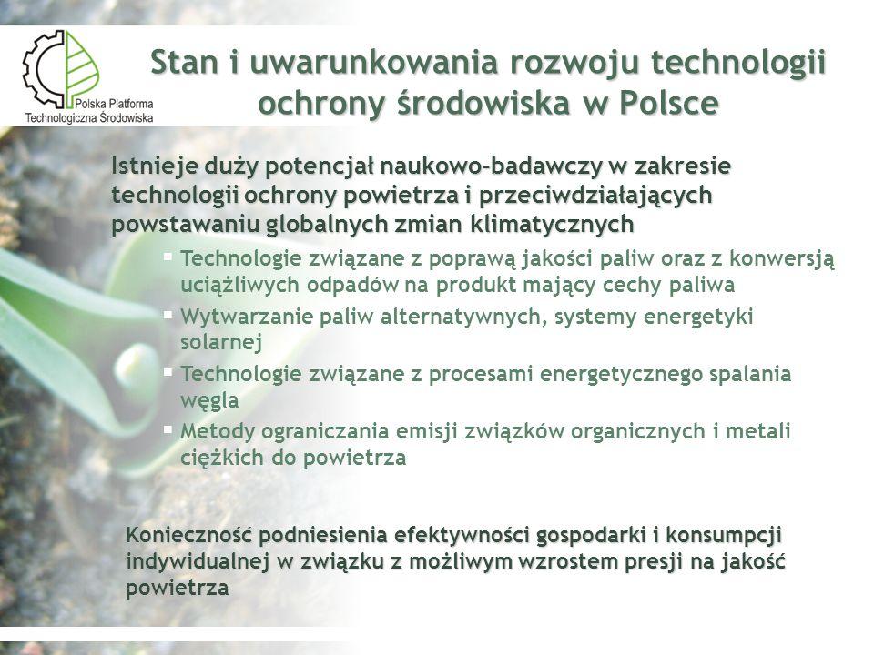 Stan i uwarunkowania rozwoju technologii ochrony środowiska w Polsce Istnieje duży potencjał naukowo-badawczy w zakresie technologii ochrony powietrza