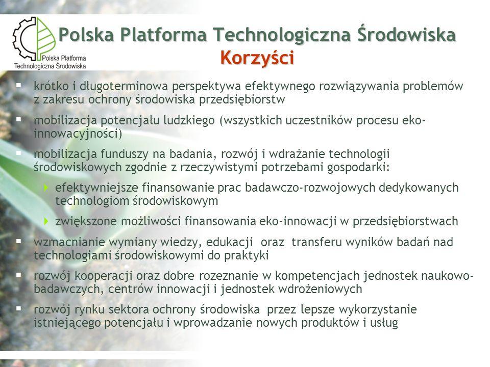 Polska Platforma Technologiczna Środowiska Korzyści krótko i długoterminowa perspektywa efektywnego rozwiązywania problemów z zakresu ochrony środowis