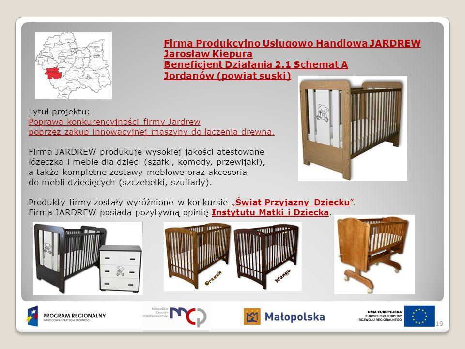 Tytuł projektu: Poprawa konkurencyjności firmy Jardrew poprzez zakup innowacyjnej maszyny do łączenia drewna. Firma JARDREW produkuje wysokiej jakości