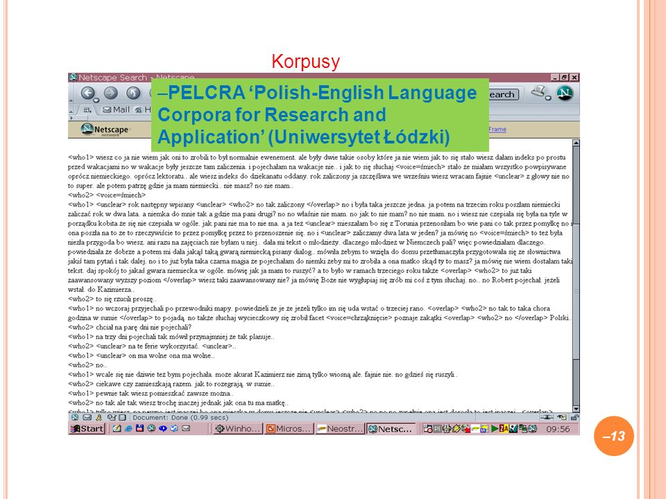 –13 –PELCRA Polish-English Language Corpora for Research and Application (Uniwersytet Łódzki) Korpusy