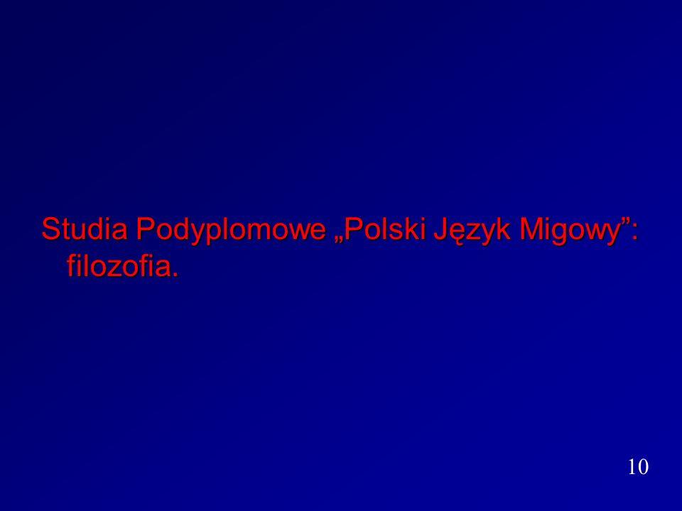 Studia Podyplomowe Polski Język Migowy: filozofia. 10