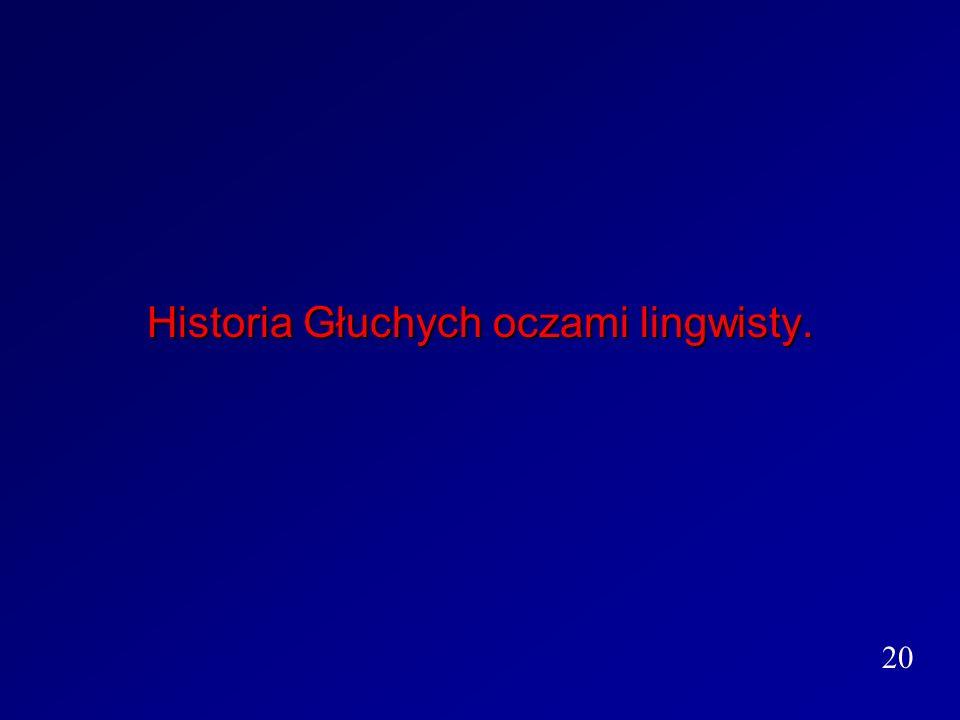 Historia Głuchych oczami lingwisty. 20