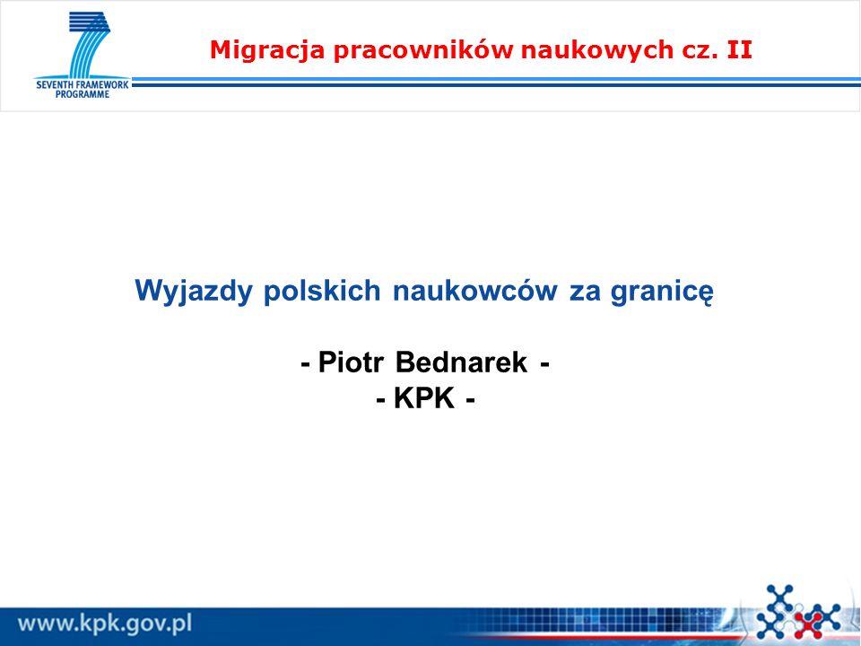 Wyjazdy polskich naukowców za granicę - Piotr Bednarek - - KPK - Migracja pracowników naukowych cz. II