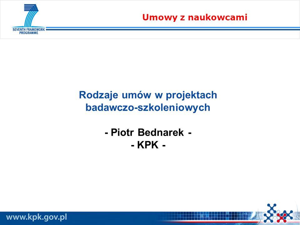 Rodzaje umów w projektach badawczo-szkoleniowych - Piotr Bednarek - - KPK - Umowy z naukowcami